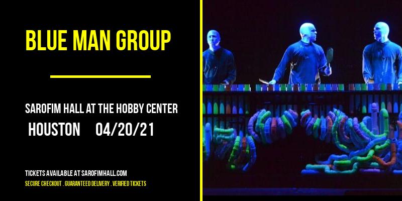 Blue Man Group at Sarofim Hall at The Hobby Center