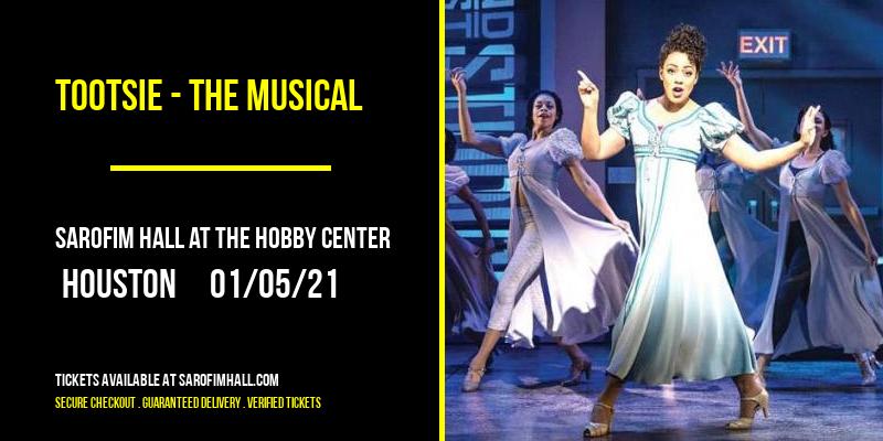 Tootsie - The Musical [POSTPONED] at Sarofim Hall at The Hobby Center