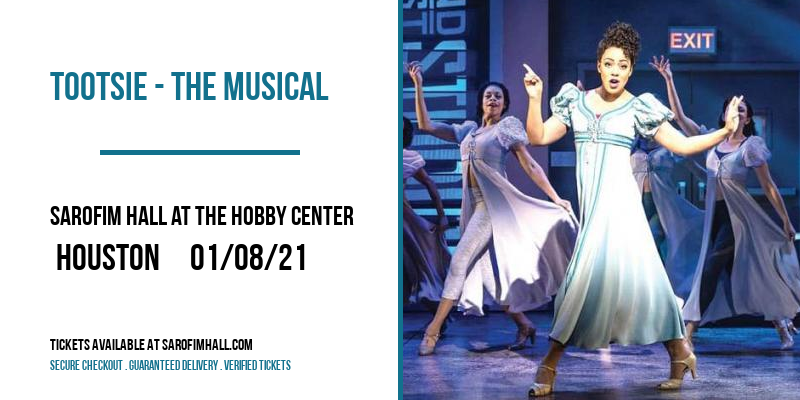 Tootsie - The Musical [POSTPONED] at Sarofim Hall at The Hobby Center
