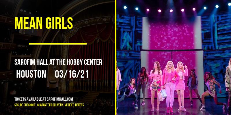 Mean Girls [POSTPONED] at Sarofim Hall at The Hobby Center