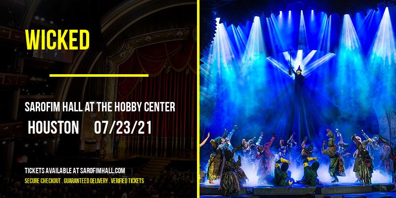 Wicked at Sarofim Hall at The Hobby Center