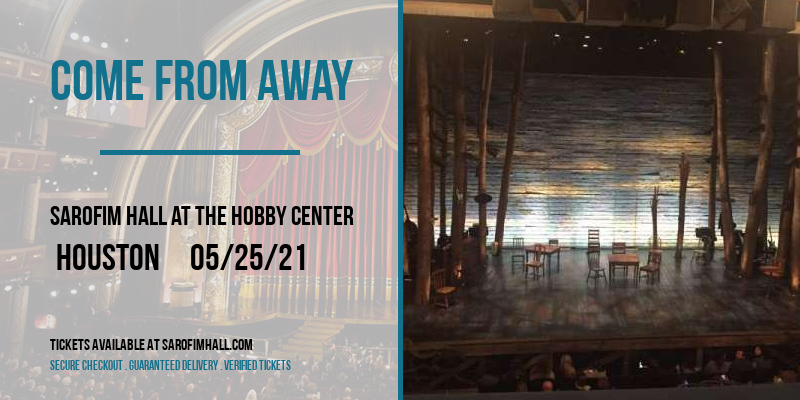 Come From Away at Sarofim Hall at The Hobby Center