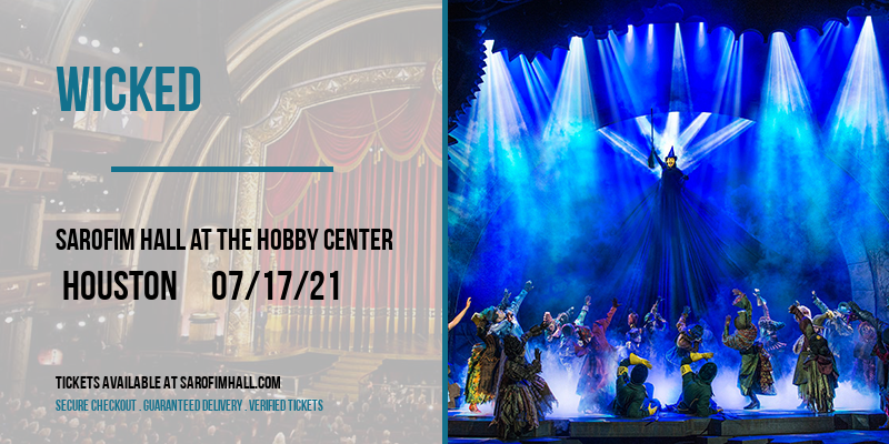 Wicked [CANCELLED] at Sarofim Hall at The Hobby Center