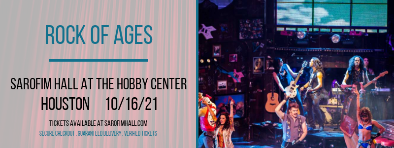 Rock Of Ages at Sarofim Hall at The Hobby Center
