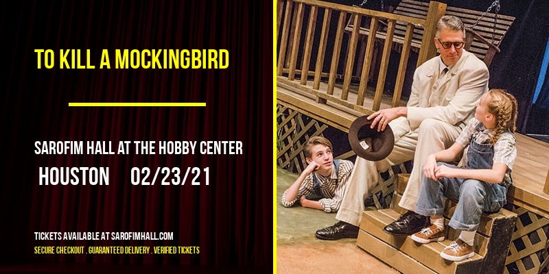 To Kill a Mockingbird [CANCELLED] at Sarofim Hall at The Hobby Center